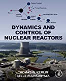 Dynamics and Control of Nuclear Reactors (English Edition)