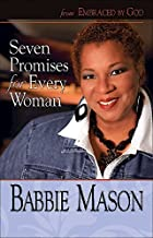 Seven Promises for Every Woman: From Embraced by God by Babbie Mason (August 01,2012)