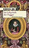 Im Labyrinth der Fugger (Historische Romane im GMEINER-Verlag)