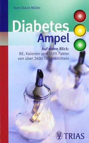 Diabetes-Ampel: BE, Kalorien und GLYX-Faktor von über 2600 Lebensmitteln von Sven-David Müller (23. Februar 2011) Broschiert