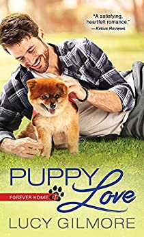 Puppy Love: An Adorable Contemporary Romance (Forever Home Book 1) by [Lucy Gilmore]