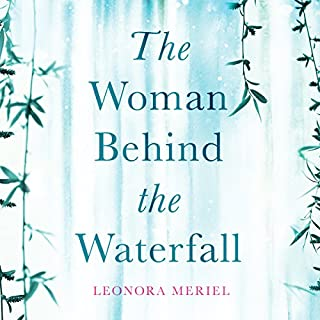The Woman Behind the Waterfall                   By:                                                                                                                                 Leonora Meriel                               Narrated by:                                                                                                                                 Helen Taylor                      Length: 8 hrs and 41 mins     6 ratings     Overall 3.7
