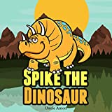 Spike the Dinosaur: Fun Time Reader, Book 6