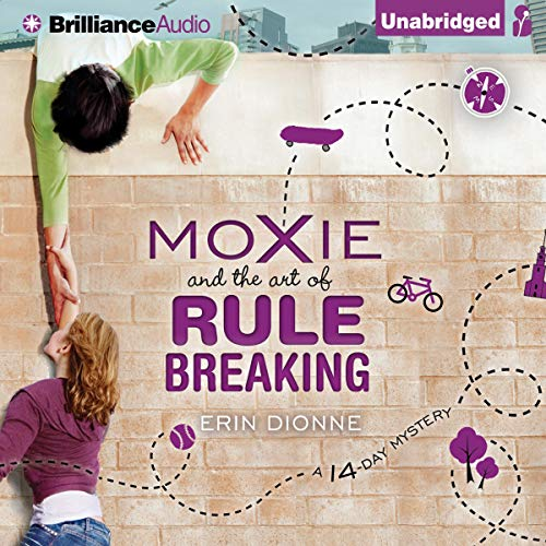 Moxie and the Art of Rule Breaking Audiobook By Erin Dionne cover art