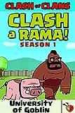CLASH A RAMA Season 1: University of Goblin (English Edition)