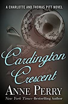 Cardington Crescent (Charlotte and Thomas Pitt Series Book 8) by [Anne Perry]