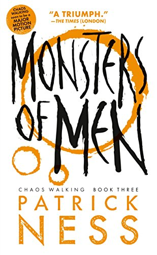 Monsters of Men (with bonus short story): Chaos Walking: Book Three