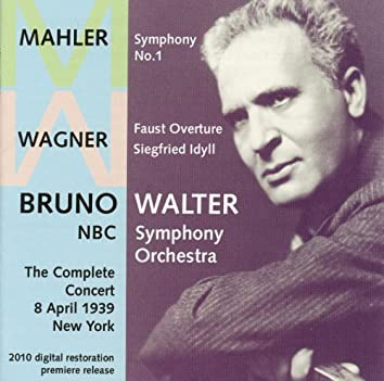 Wagner: Faust Overture - Siegfried Idyll - Mahler: Symphony No. 1 (1939)
