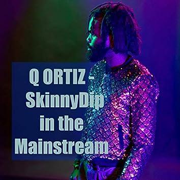 SkinnyDip in the Mainstream