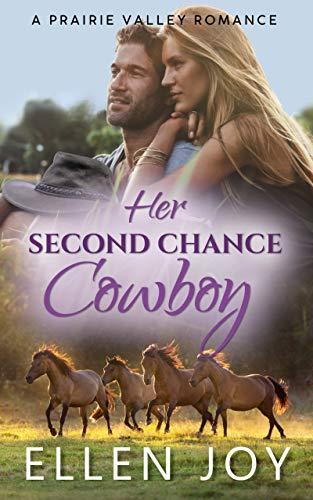 Her Second Chance Cowboy: A Sweet Western Romance (Prairie Valley Book 1) by [Ellen  Joy, Katie  Page]