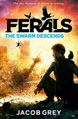 The Swarm Descends (Ferals, Book 2) (English Edition) eBook: Grey ...
