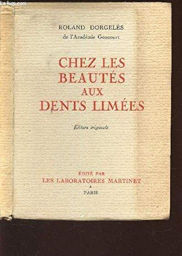 CHEZ LES BEAUTES AUX DENTS LIMEES edition originale