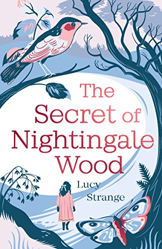 The Secret of Nightingale Wood: the first novel from Waterstones Prize-shortlisted author Lucy Strange by [Lucy Strange]