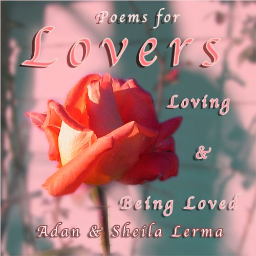 Poems for Lovers Loving & Being Loved audiobook cover art
