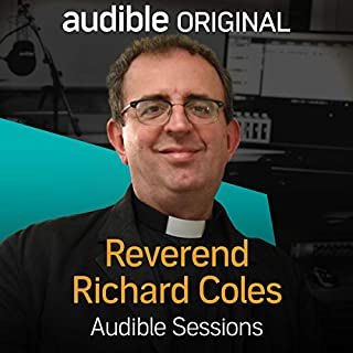 Reverend Richard Coles     Audible Sessions: FREE Exclusive Interview              By:                                                                                                                                 Richard Coles,                                                                                        David Darlington                               Narrated by:                                                                                                                                 Richard Coles,                                                                                        David Darlington                      Length: 12 mins     33 ratings     Overall 4.5