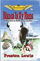 Blanca Is My Name: Or How I Saved the Buffalo On the Texas Plains (Animal Legend)
