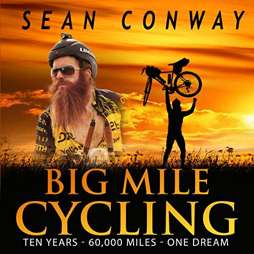 Big Mile Cycling: Ten Years, 60,000 Miles, One Dream cover art