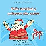 Feliz navidad y próspero año nuevo - Libro de colorear para adultos - Patrones felices (Mejor regalo de navidad)