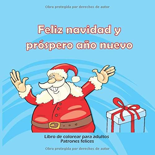 Feliz navidad y próspero año nuevo - Libro de colorear para adultos - Patrones...