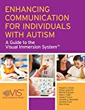 Enhancing Communication for Individuals with Autism: A Guide to the Visual Immersion System (English Edition)