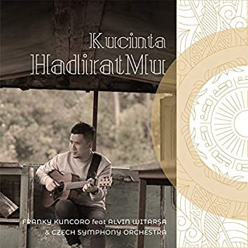 Kucinta HadiratMu (feat. Alvin Witarsa, Czech Symphony Orchestra)