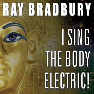 I Sing the Body Electric! audiobook cover art