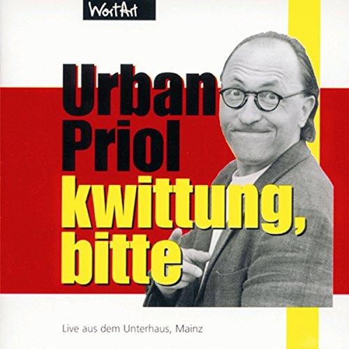 Kwittung, bitte     Live aus dem Unterhaus, Mainz              Autor:                                                                                                                                 Urban Priol                               Sprecher:                                                                                                                                 Urban Priol                      Spieldauer: 1 Std. und 13 Min.     6 Bewertungen     Gesamt 4,8