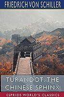 Turandot: The Chinese Sphinx (Esprios Classics)