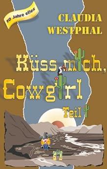 Küss mich, Cowgirl (Teil 1) (German Edition) by [Claudia Westphal]