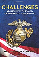 Challenges: Leadership In Two Wars, Washington DC, and Industry