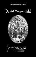 David Copperfield (Illustrated and Annotated): The Personal History and Experience of the Younger (English Edition)