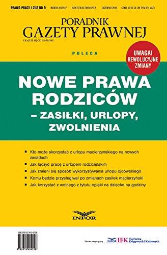 Nowe prawa rodziców - zasilki, urlopy, zwolnienia: INFOR PL SA: Poradnik Gazety Prawnej poleca (9)
