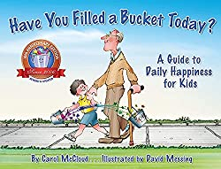 Have You Filled a Bucket Today?: A Guide to Daily Happiness for Kids (AFFILIATE)