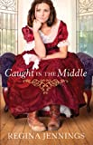 Caught in the Middle (Ladies of Caldwell County, Book 3)