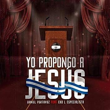 Yo Propongo a Jesús (feat. Eko L Especialista)