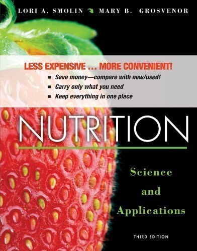 Nutrition: Science and Applications by Smolin, Lori A., Grosvenor, Mary B. (2013) Loose Leaf