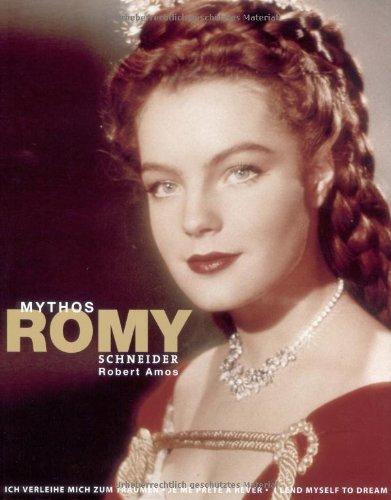 Mythos Romy. Ich verleihe mich zum Träumen