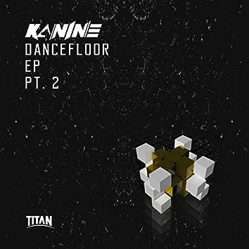 Dancefloor EP Part 2