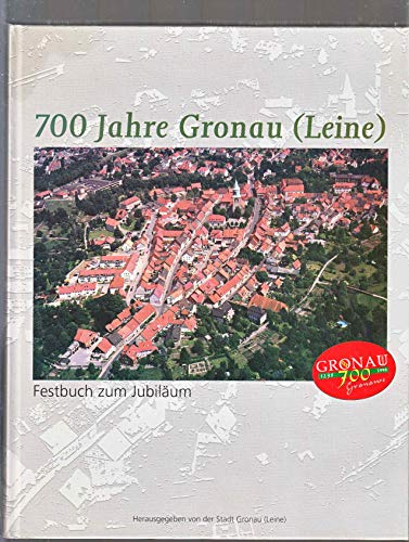700 Jahre Gronau (Leine). Festbuch zum Jubiläum.
