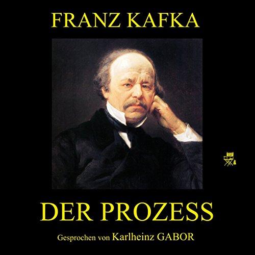 Der Prozess                   De :                                                                                                                                 Franz Kafka                               Lu par :                                                                                                                                 Karlheinz Gabor                      Durée : 8 h et 41 min     Pas de notations     Global 0,0