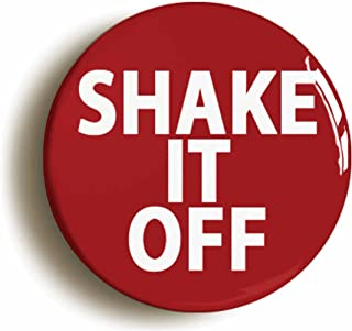 Shake It Off Button Pin (Size is 1inch Diameter)