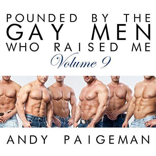 Pounded by the Gay Men Who Raised Me, Volume 9 audiobook cover art