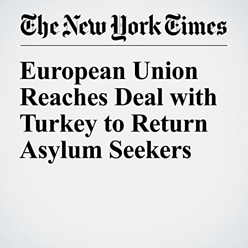 European Union Reaches Deal with Turkey to Return Asylum Seekers audiobook cover art