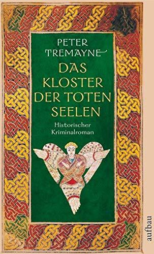 Das Kloster der toten Seelen: Historischer Kriminalroman (Schwester Fidelma ermittelt, Band 11)