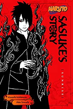 Naruto  Sasuke s Story  Sunrise  Naruto Novels Book 6