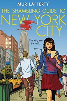The Shambling Guide to New York City (The Shambling Guides Book 1) by [Mur Lafferty]