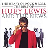 The Heart of Rock & Roll: The Best of Huey Lewis and the News von Huey Lewis and the News