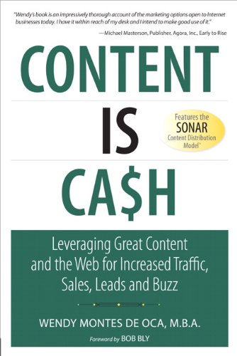 Content Is Cash: Leveraging Great Content and the Web for ...