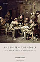 The Press and the People: Cheap Print and Society in Scotland, 1500-1785