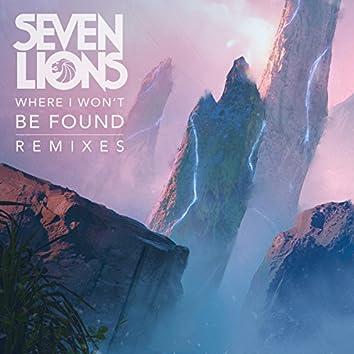 Where I Won't Be Found (Remixes)